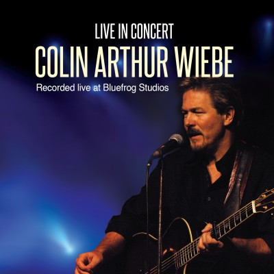 ColinWiebe-LiveInConcert-CD-Cover